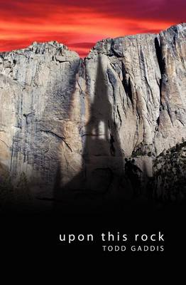 Upon This Rock by Todd Gaddis
