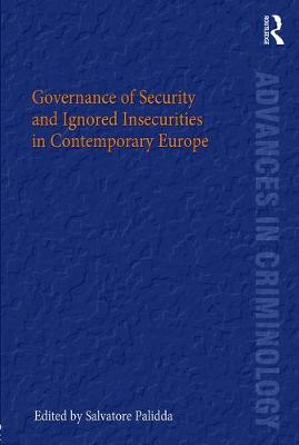 Governance of Security and Ignored Insecurities in Contemporary Europe book