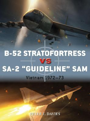 "B-52 Stratofortress vs SA-2 ""Guideline"" SAM: Vietnam 1972-73 by Jim Laurier"