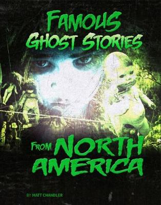 Famous Ghost Stories from North America by Matt Chandler