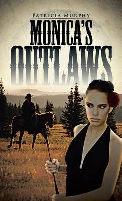 Monica's Outlaws by Patricia Murphy