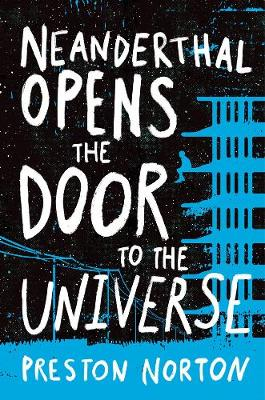 Neanderthal Opens The Door To The Universe by Preston Norton