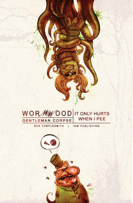 Wormwood Wormwood, Gentleman Corpse Vol. 2 It Only Hurts When I Pee It Only Hurts When I Pee v. 2 by Ben Templesmith