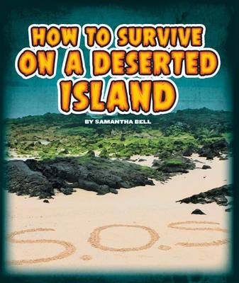 How to Survive on a Deserted Island by Samantha Bell