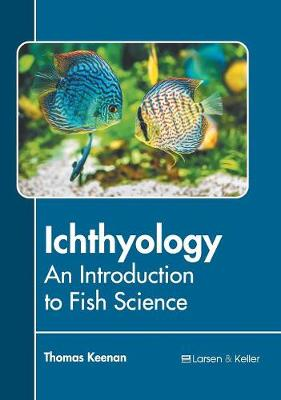 Ichthyology: An Introduction to Fish Science by Thomas Keenan