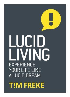 Lucid Living by Tim Freke