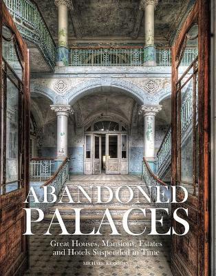 Abandoned Palaces by Michael Kerrigan