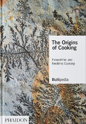 The Origins of Cooking: Palaeolithic and Neolithic Cooking by elBullifoundation