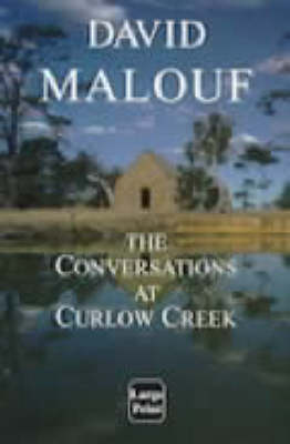 The The Conversations at Curlow Creek by David Malouf