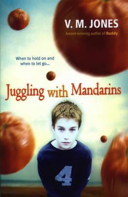 Juggling With Mandarins by V. M. Jones