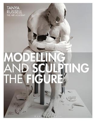 Modelling and Sculpting the Figure by Tanya Russell