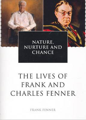 Nature, Nurture and Chance by Charles Fenner