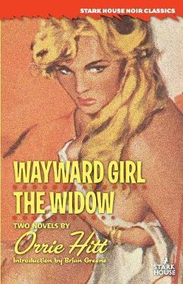 Wayward Girl / The Widow by Orrie Hitt