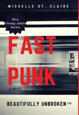Fast Punk by Michelle St Claire