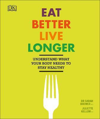 Eat Better, Live Longer book