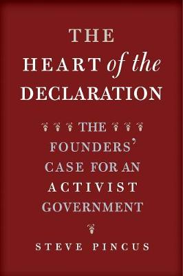 The Heart of the Declaration by Steve Pincus