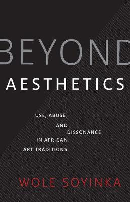 Beyond Aesthetics: Use, Abuse, and Dissonance in African Art Traditions book