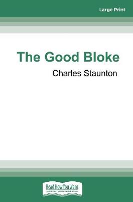 The Good Bloke by Charles Staunton