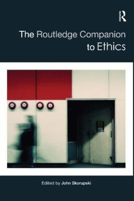 Routledge Companion to Ethics by John Skorupski
