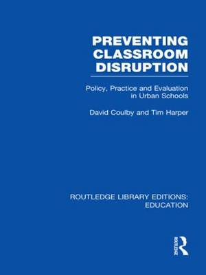 Preventing Classroom Disruption  Volume 2 by Professor David Coulby