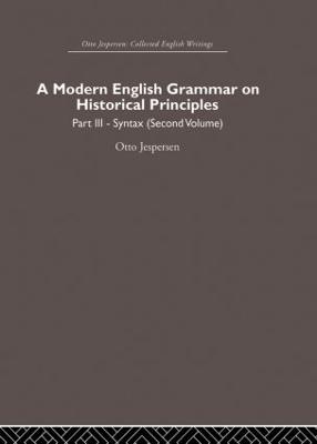 A Modern English Grammar on Historical Principles by Otto Jespersen