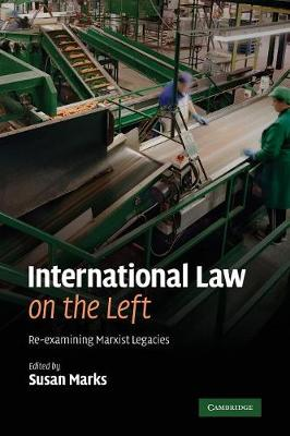 International Law on the Left by Susan Marks