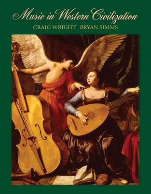 Music in Western Civilization by Craig Wright