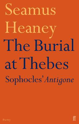 Burial at Thebes by Seamus Heaney