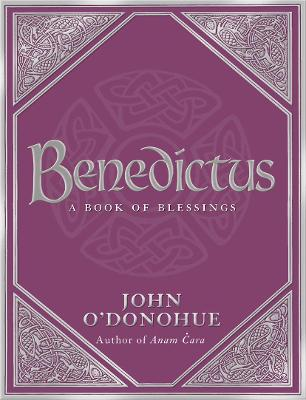 Benedictus by John O'Donohue