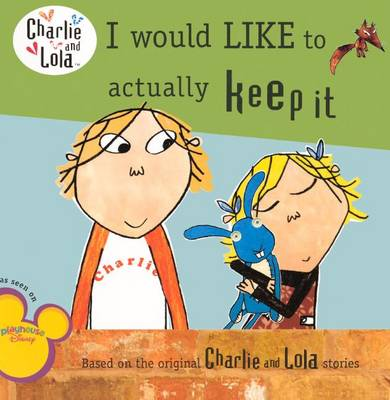 I Would Like to Actually Keep It by Lauren Child
