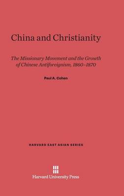 China and Christianity by Paul a Cohen