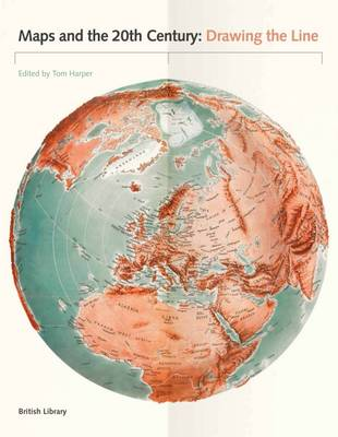 Maps and the 20th Century by Tom Harper