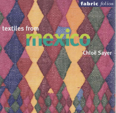 Textiles from Mexico (Fabric Folio) book