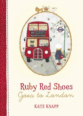 Ruby Red Shoes Goes to London by Kate Knapp