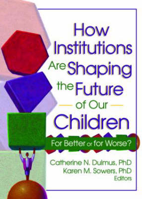 How Institutions are Shaping the Future of Our Children book