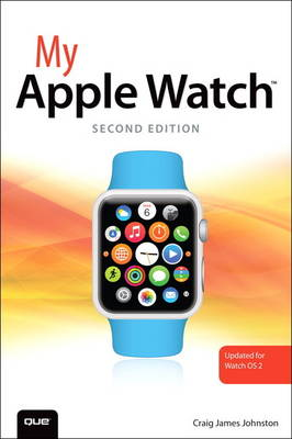 My Apple Watch (updated for Watch OS 2.0) by Craig James Johnston