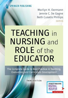 Teaching in Nursing and Role of the Educator: The Complete Guide to Best Practice in Teaching, Evaluation, and Curriculum Development book