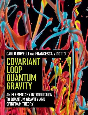 Covariant Loop Quantum Gravity by Carlo Rovelli