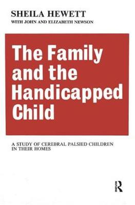 The Family and the Handicapped Child by Elizabeth Newson