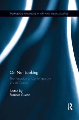 On Not Looking by Frances Guerin