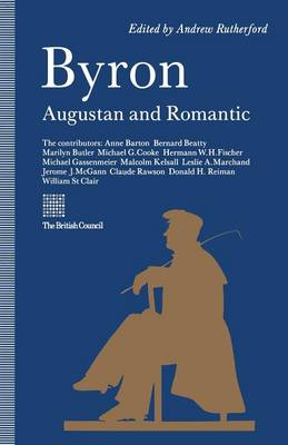 Byron: Augustan and Romantic by Andrew Rutherford