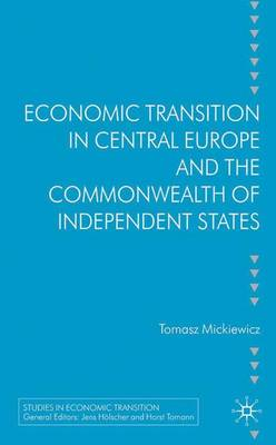 Economic Transition in Central Europe and the Commonwealth of Independent States book