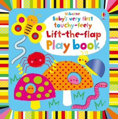 Baby's Very First Touchy-Feely Lift the Flap Playbook book