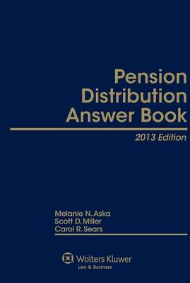 Pension Distribution Answer Book, 2013 Edition by Knox