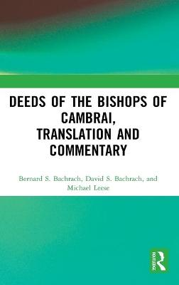 Deeds of the Bishops of Cambrai, Translation and Commentary by Bernard S. Bachrach