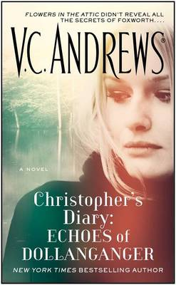 Christopher's Diary: Echoes of Dollanganger by V C Andrews