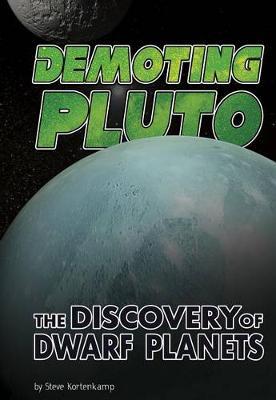 The Demoting Pluto by Steve Kortenkamp