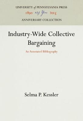 Industry-Wide Collective Bargaining by Selma P. Kessler