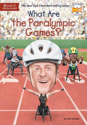 What Are the Paralympic Games? by Gail Herman