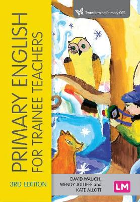 Primary English for Trainee Teachers by David Waugh